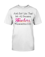 we all became Teachers Classic T-Shirt front