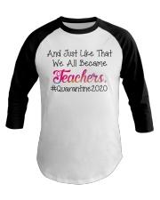 we all became Teachers Baseball Tee thumbnail