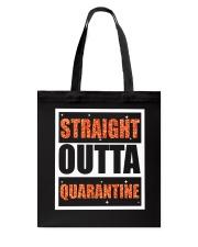 STRAIGHT OUTTA QUARANTINE Tote Bag thumbnail