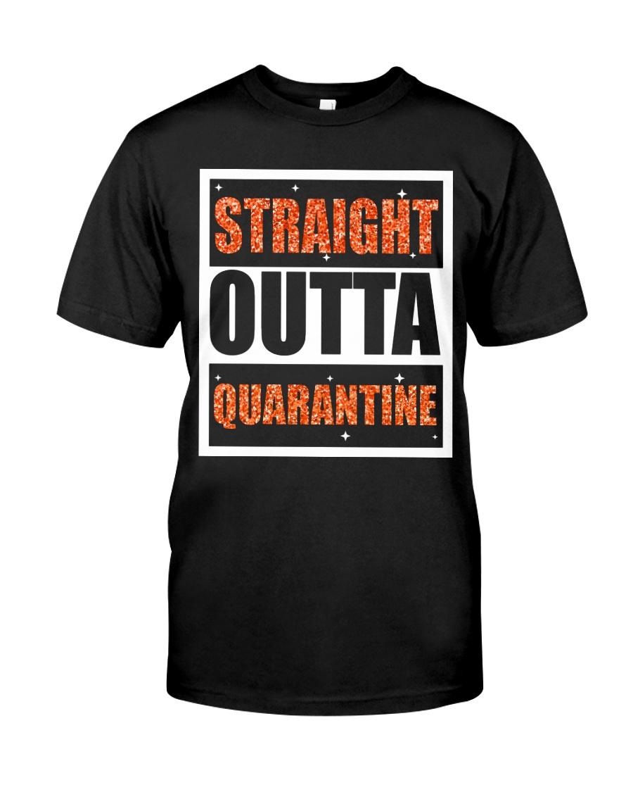 STRAIGHT OUTTA QUARANTINE Classic T-Shirt