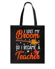 I LOST MY BROOM SO I BECAME A TEACHER Tote Bag thumbnail