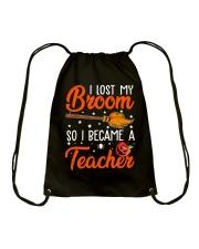 I LOST MY BROOM SO I BECAME A TEACHER Drawstring Bag thumbnail