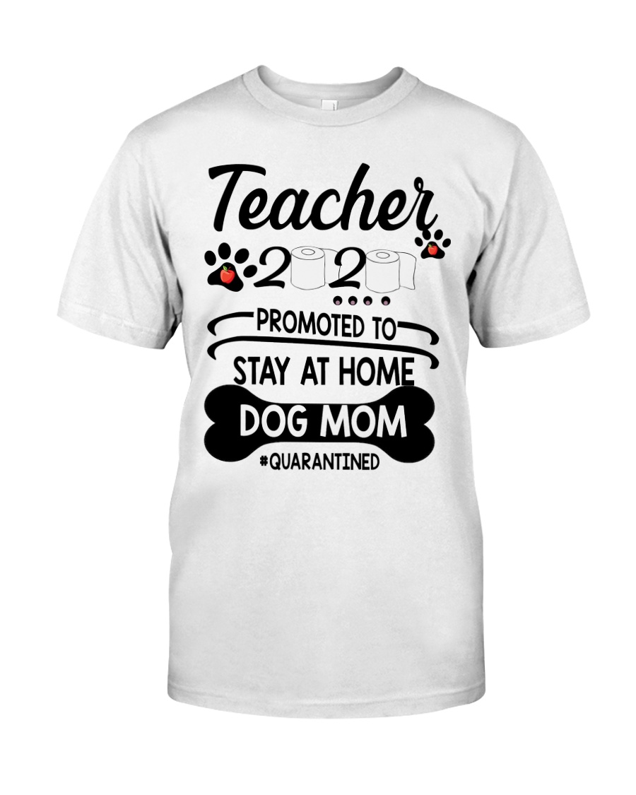 Teacher 2020 - Stay at home Dog Mom  Classic T-Shirt