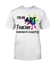I'm an Art Teacher Classic T-Shirt front