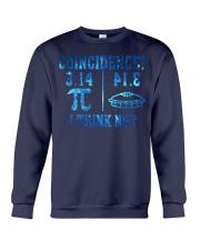 COINCIDENCE I THINK NOT Crewneck Sweatshirt thumbnail