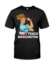 I TEACH WASHINGTON Classic T-Shirt front