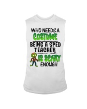 WHO NEEDS A COSTUME BEING A SPED TEACHER IS SCARY Sleeveless Tee thumbnail