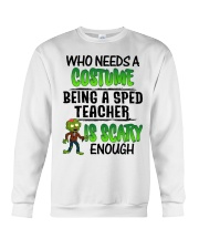 WHO NEEDS A COSTUME BEING A SPED TEACHER IS SCARY Crewneck Sweatshirt thumbnail