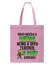 WHO NEEDS A COSTUME BEING A SPED TEACHER IS SCARY Tote Bag thumbnail