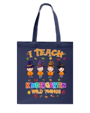 I TEACH KINDERGARTEN WILD THINGS Tote Bag thumbnail