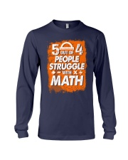 5 OUT OF 4 PEOPLE STRUGGLE WITH MATH Long Sleeve Tee thumbnail