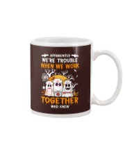APPARENTLY WE'RE TROUBLE WHEN WE WORK TOGETHER Mug thumbnail