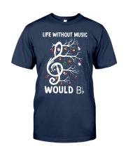 LIFE WITHOUT MUSIC WOULD Classic T-Shirt tile