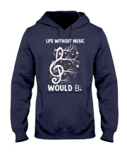 LIFE WITHOUT MUSIC WOULD Hooded Sweatshirt thumbnail