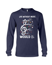 LIFE WITHOUT MUSIC WOULD Long Sleeve Tee thumbnail