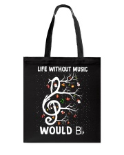 LIFE WITHOUT MUSIC WOULD Tote Bag thumbnail