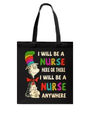 I Will be a Nurse anywhere Tote Bag thumbnail