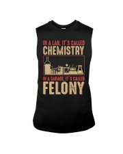 IN A LAB IT'S CALLED CHEMISTRY IN A GARAGE Sleeveless Tee thumbnail