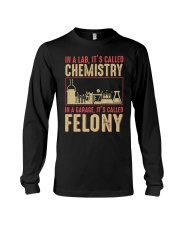 IN A LAB IT'S CALLED CHEMISTRY IN A GARAGE Long Sleeve Tee thumbnail