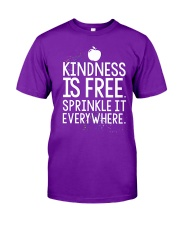 KINDNESS IS FRE SPRINKLE IT EVERY WHERE Classic T-Shirt front
