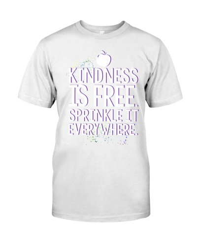 KINDNESS IS FRE SPRINKLE IT EVERY WHERE