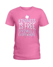 KINDNESS IS FRE SPRINKLE IT EVERY WHERE Ladies T-Shirt thumbnail