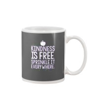 KINDNESS IS FRE SPRINKLE IT EVERY WHERE Mug thumbnail