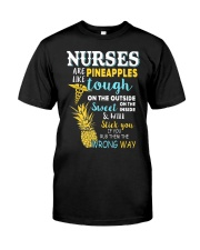 Nurses are like Pineapples Classic T-Shirt front