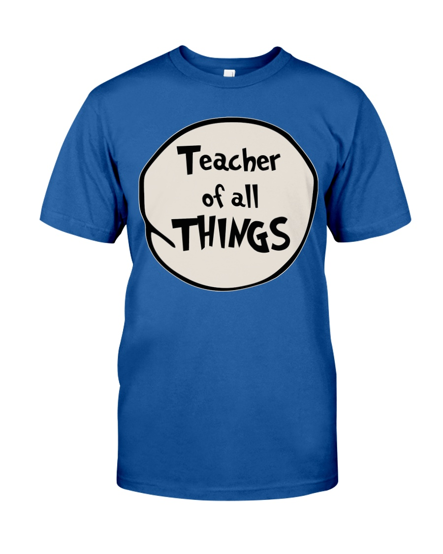 Teacher of all THINGS Classic T-Shirt