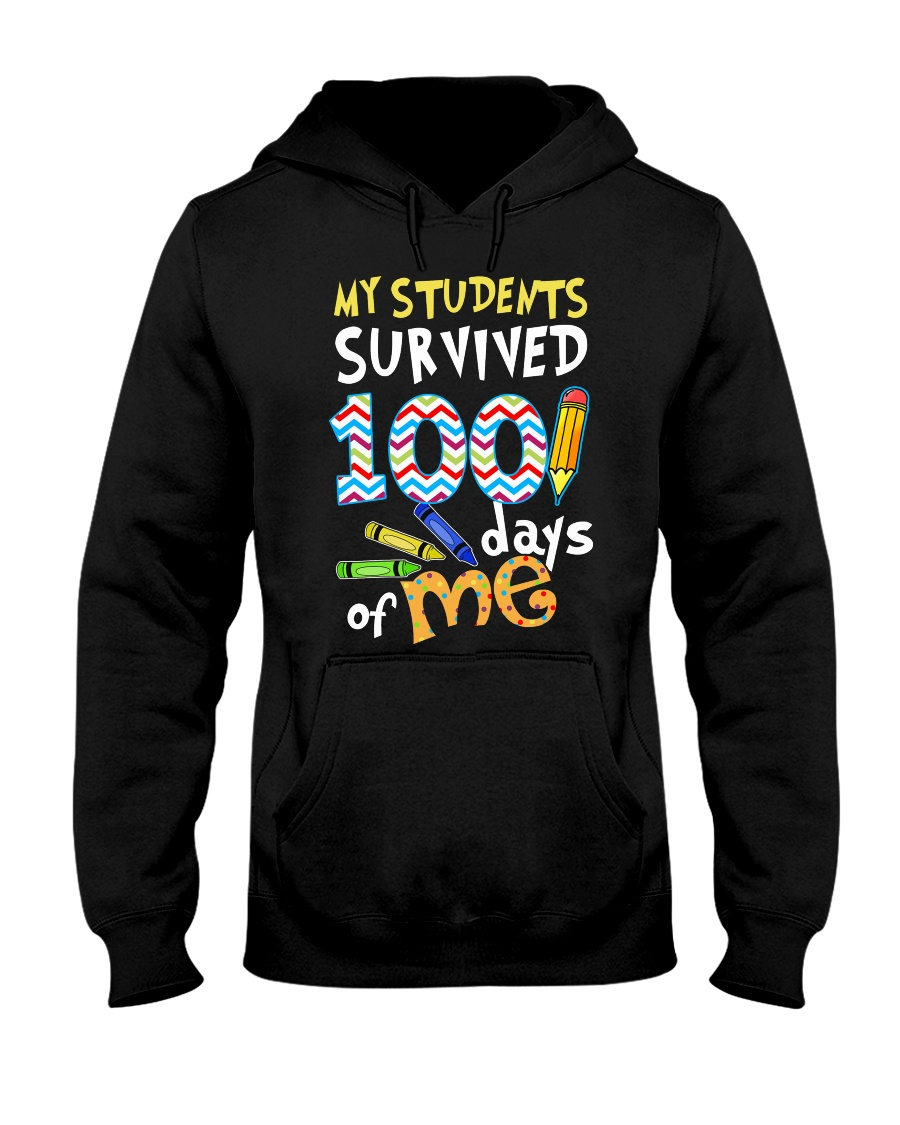 MY STUDENTS SURVIVED 100 DAYS OF ME Hooded Sweatshirt