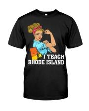I TEACH RHODE ISLAND Classic T-Shirt front