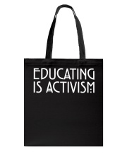 EDUCATING IS ACTIVISM Tote Bag tile