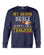 My Broom Broke I am a Teacher Crewneck Sweatshirt thumbnail