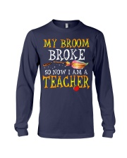 My Broom Broke I am a Teacher Long Sleeve Tee tile