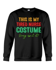 THIS IS MY TIRED NURSE COSTUME SCARY ISN'T IT Crewneck Sweatshirt thumbnail