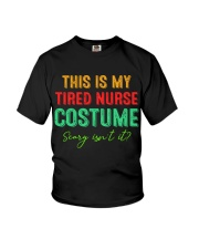 THIS IS MY TIRED NURSE COSTUME SCARY ISN'T IT Youth T-Shirt thumbnail