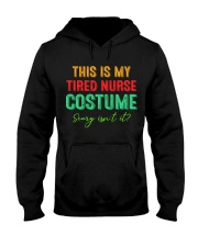 THIS IS MY TIRED NURSE COSTUME SCARY ISN'T IT Hooded Sweatshirt thumbnail