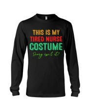 THIS IS MY TIRED NURSE COSTUME SCARY ISN'T IT Long Sleeve Tee thumbnail