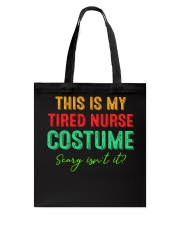 THIS IS MY TIRED NURSE COSTUME SCARY ISN'T IT Tote Bag thumbnail
