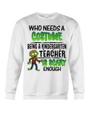 WHO NEEDS A COSTUME BEING A KINDERGARTEN TEACHER Crewneck Sweatshirt thumbnail