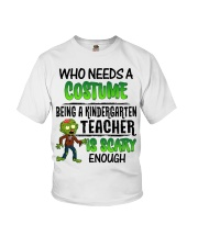 WHO NEEDS A COSTUME BEING A KINDERGARTEN TEACHER Youth T-Shirt thumbnail