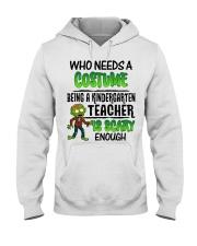 WHO NEEDS A COSTUME BEING A KINDERGARTEN TEACHER Hooded Sweatshirt thumbnail