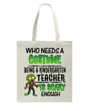 WHO NEEDS A COSTUME BEING A KINDERGARTEN TEACHER Tote Bag thumbnail