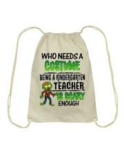 WHO NEEDS A COSTUME BEING A KINDERGARTEN TEACHER Drawstring Bag thumbnail