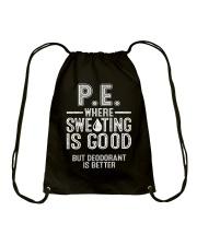 PHYSICAL EDUCATION WHERE SWEATING IS GOOD Drawstring Bag thumbnail