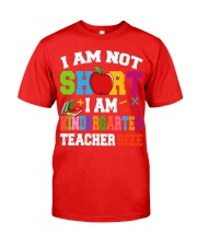 I AM KINDERGARTEN TEACHER SIZE Classic T-Shirt front