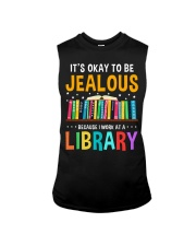 ITS OKAY TO BE JEALOUS BECAUSE I WORK AT A LIBRARY Sleeveless Tee thumbnail