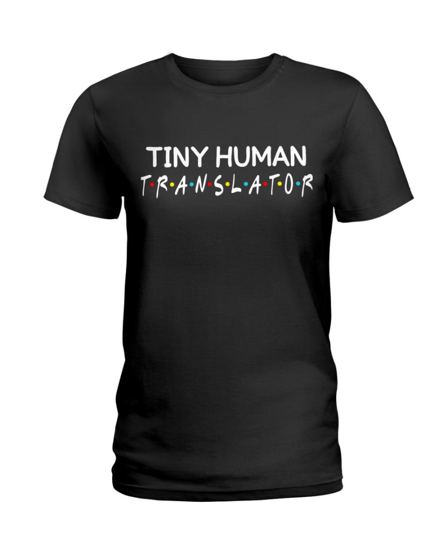 Tiny human translator Ladies T-Shirt