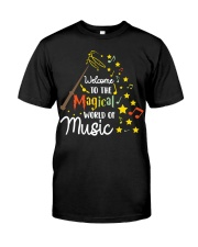 WELCOME TO THE MAGICAL WORLD OF MUSIC Classic T-Shirt front
