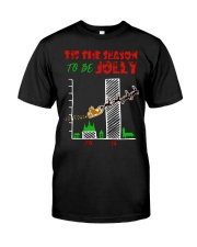 TIS THE SEASON TO BE JOLLY Classic T-Shirt front